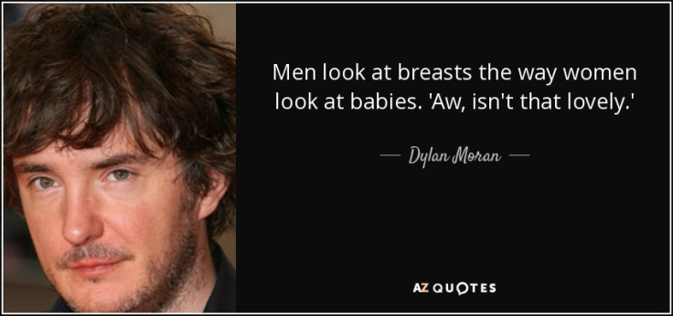 quote-men-look-at-breasts-the-way-women-look-at-babies-aw-isn-t-that-lovely-dylan-moran-129-63-68